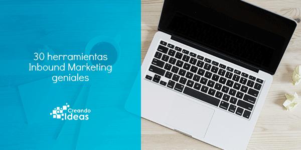 30 herramientas Inbound Marketing geniales