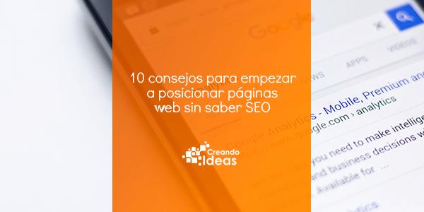 10 consejos para posicionar páginas web sin saber SEO