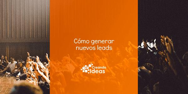 Cómo generar nuevos leads