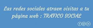 Tráfico Web atraer visitas página web con redes sociales