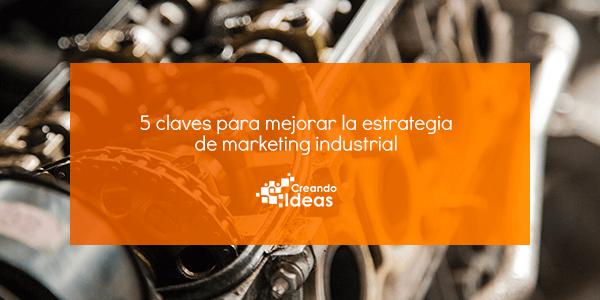 Claves estrategia de marketing industrial