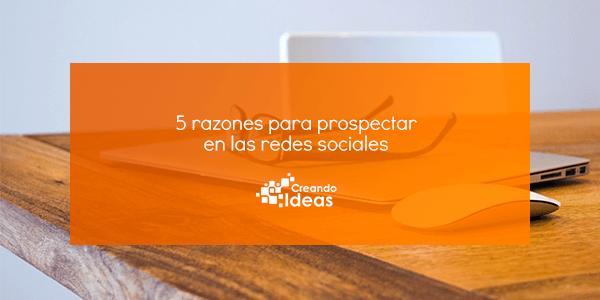 Razones para prospectar en las redes sociales