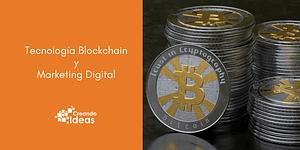 Tecnología blockchain y Marketing Digital