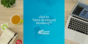 Ideas de Inbound Marketing