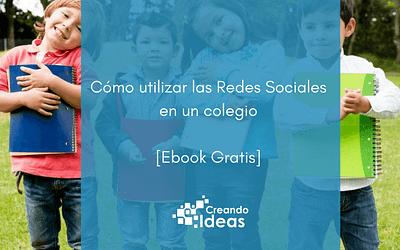 Cómo utilizar las Redes Sociales en un colegio [Ebook Gratis]
