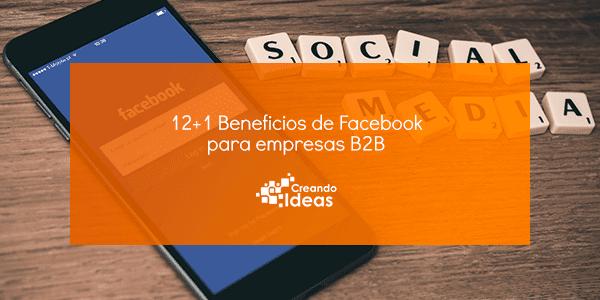 12+1 beneficios de Facebook para empresas B2B