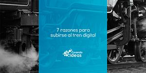 Razones para subirse al tren digital