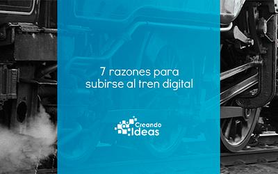 7 razones para subirse al tren digital