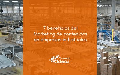 7 beneficios del marketing de contenidos en empresas industriales