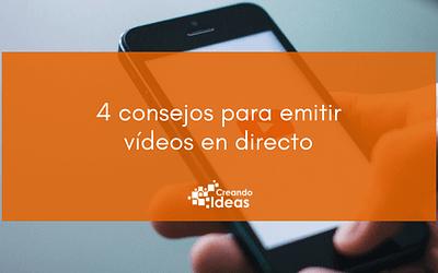 4 consejos para emitir vídeo en directo en redes sociales